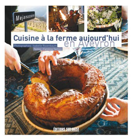Cuisine A La Ferme En Aveyron Editions Sud Ouesteditions